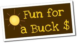 Fun for a Buck