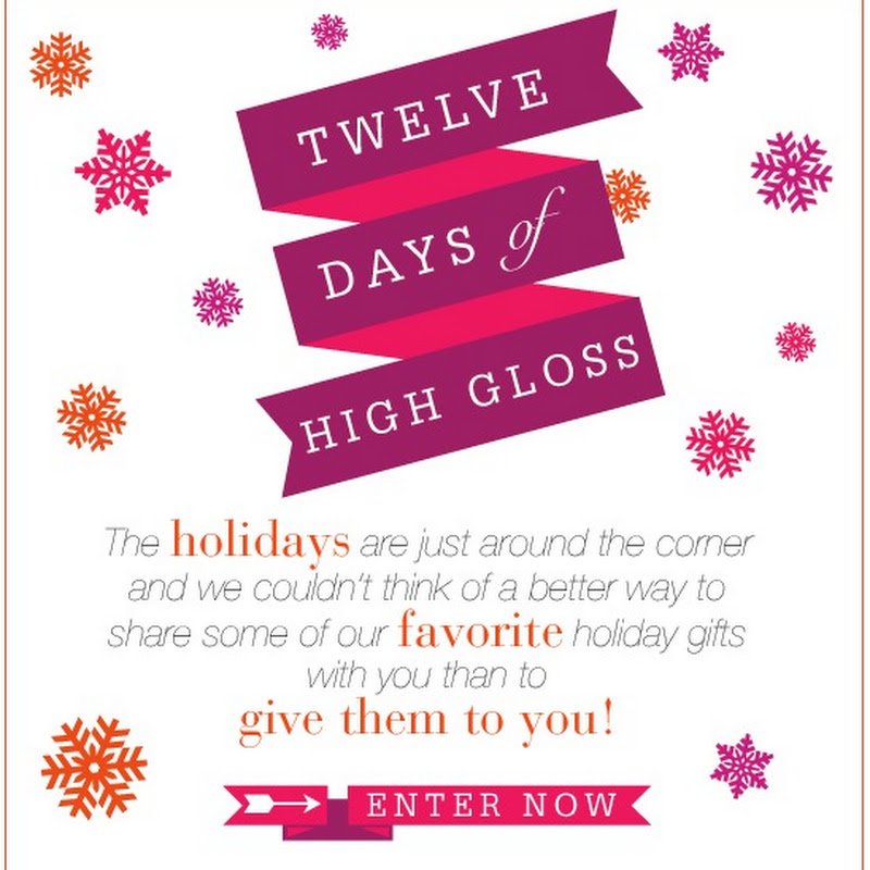 The 12 Days of High Gloss: Giveaways Galore!