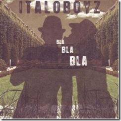 Italoboyz - Bla Bla Bla