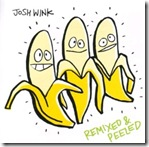 Josh Wink-When A Banana Was Just A Banana (Remixed & Peeled)