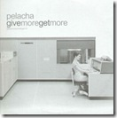 Pelacha - Give More Get More