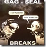 GAG SEAL BREAKS - Gag Seal Breaks