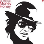 El Prevost - Money Honey
