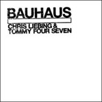 Chris Liebing_Tommy Four Seven - Bauhaus