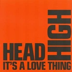 Head High - It's A Love Thing