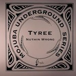 Tyree - Nuthing Wrong
