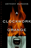 «Заводной апельсин» Энтони Берджесс // A Clockwork Orange - Anthony Burgess