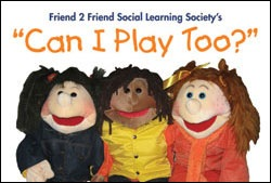 Friend 2 Friend Social Learning Society - Can I Play Too
