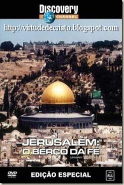 Jerusalém - O Berço da Fé