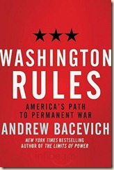 Bacevich-WashingtonRules