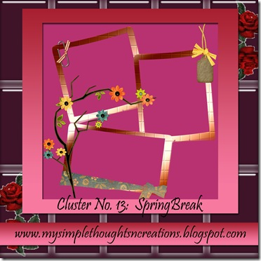 http://mysimplethoughtsncreations.blogspot.com/2009/04/my-cluster-no-13-springbreak.html