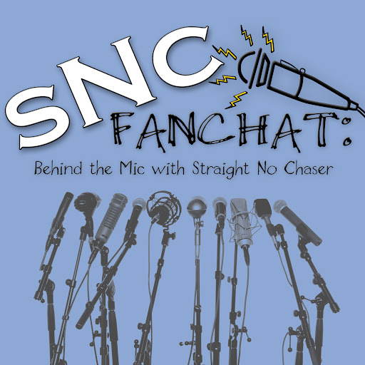 SNC FanChat: Behind the Mic with Straight No Chaser