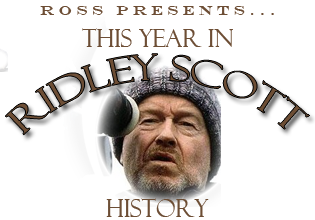 This Year in Ridley Scott History