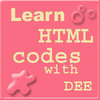 Learn HTML Codes with Dee