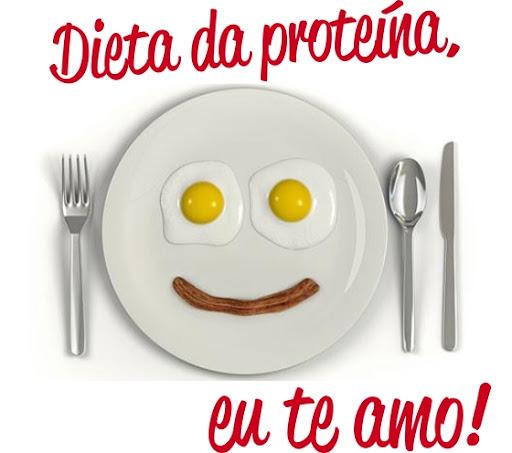 Dieta da Proteína,eu te amo!