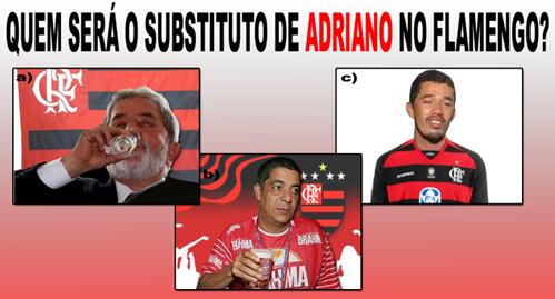 substituto do adriano no flamengo - os queridoes