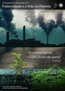Cartaz da Campanha da Fraternidade 2011 - (fraternidade e a vida no planeta) (a criação geme em dores do parto) - witian blog