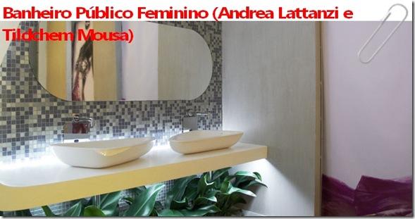 Banheiro Público Feminino (Andrea Lattanzi e Tildchem Mousa)