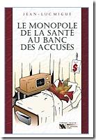 Monopole de la santé - Migué