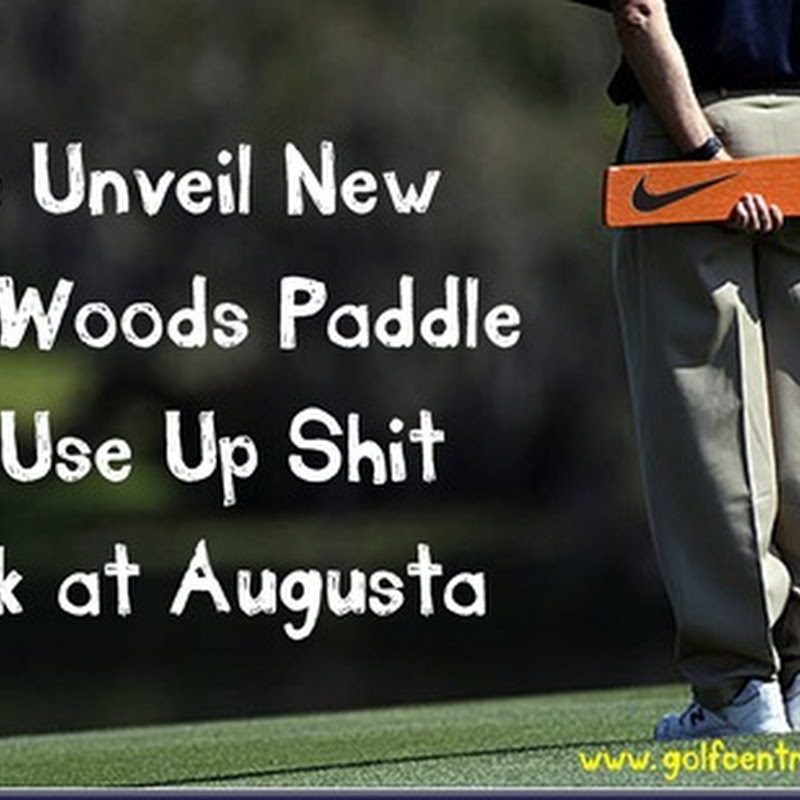Nike Unveil New Tiger Woods Paddle For Use Up Shit Creek at Augusta