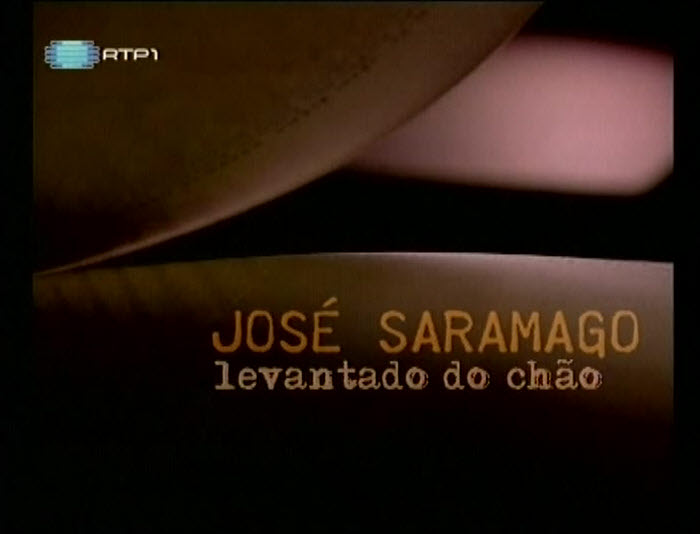 Levantado.do.Chao.Jose.Saramago.1 [Documentário] Levantado do Chão   A vida e a Obra de José Saramago