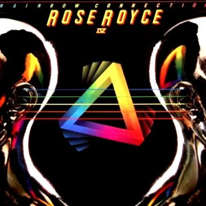 Rose Royce - Rose Royce IV - The Rainbow Connection