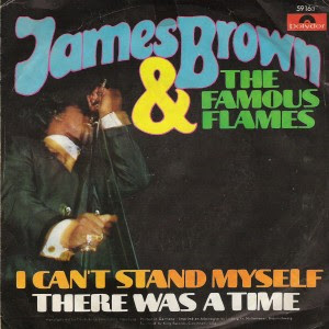 James Brown - I Can't Stand Myself / There Was A Time