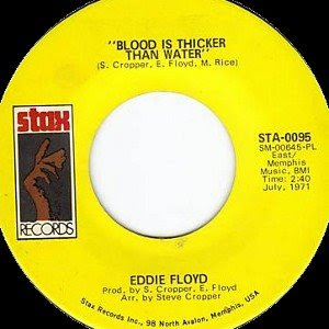 Eddie Floyd - Blood Is Thicker Than Water / Have You Heard The Word
