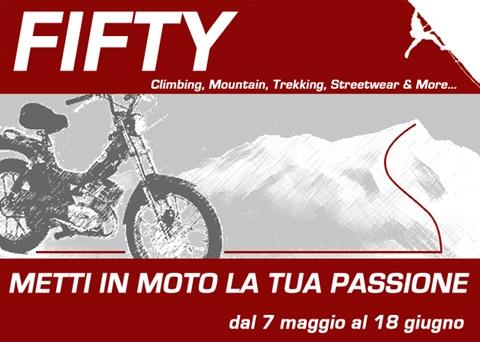 FIFTY | Metti in moto la tua passione!