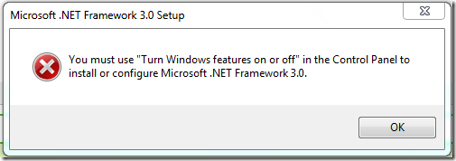 "You must use ""Turn Windows features on or off"" in the Control Panel to install or configure Microsoft .NET Framework 3.0."