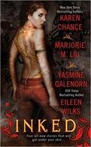 Inked by Karen Chance, Marjorie M. Liu, Yasmine Galenorn, Eileen Wilks