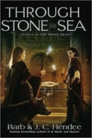 Through Stone and Sea by Barb & J. C. Hendee