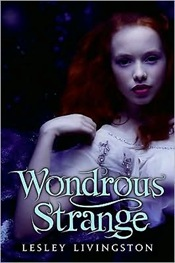 Wondrous Strange by Leslie Livingston