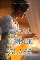 Magic Under Glass by Jackie Dolamore