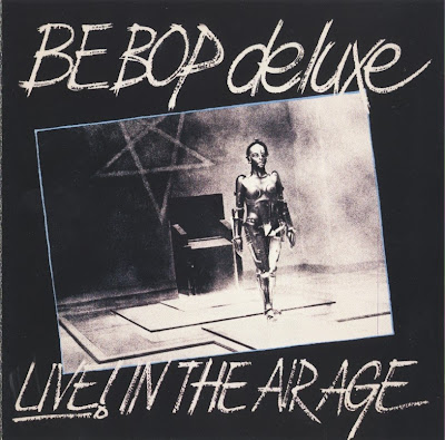 Be-Bop Deluxe ~ 1977 ~ Live At The Air Age