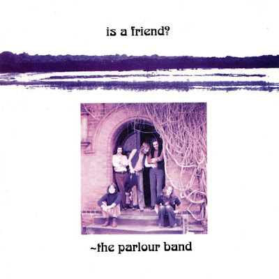 the Parlour Band ~ 1972 ~ Is A Friend?