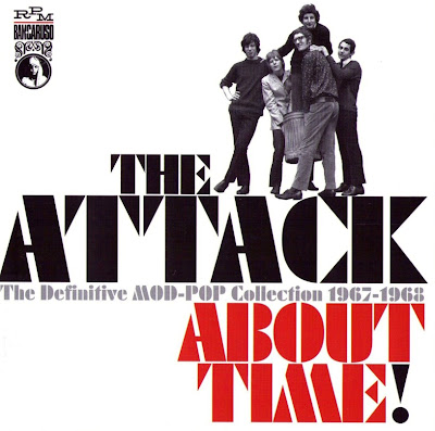 the Attack ~ 2006 ~ About Time! The Definitive Mod-Pop Collection 1967-1968