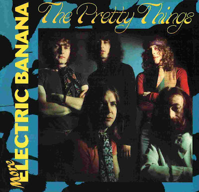 the Pretty Things ~ 1969 ~ More Electric Banana