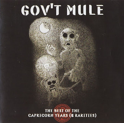 Gov't Mule ~ 2006 ~ The Best Of The Capricorn Years (& Rarities)