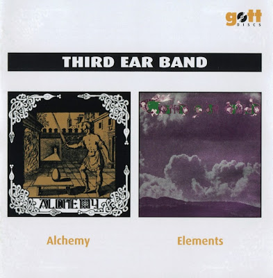 Third Ear Band ~ 1969 ~ Alchemy + 1970 ~ Elements