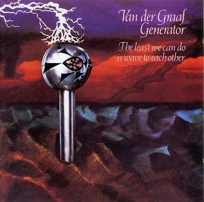 Van Der Graaf Generator ~ 1970 ~ The Least We Can Do Is Wave To Each Other