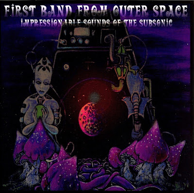 First Band From Outer Space ~ 2006 ~ Impressionable Sounds Of The Subsonic
