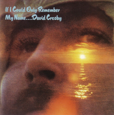 David Crosby ~ 1971 ~ If I Could Only Remember My Name …