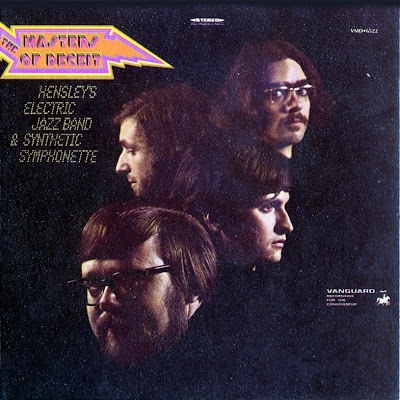 the Masters Of Deceit ~ 1969 ~ Hensley's Electric Jazz Band & Synthetic Symphonette