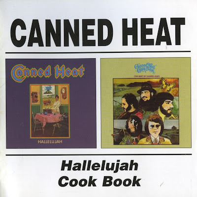 Canned Heat ~ 1969 ~ Hallelujah + 1969 ~ Cook Book