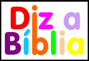 diz a biblia