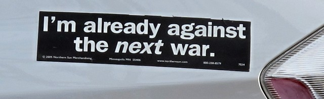Bumper sticker: Already against the next war