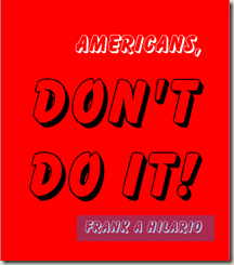 americans, don't do it!