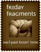 Friday Fragments