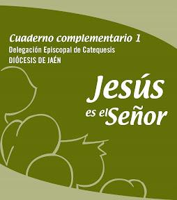 Cuaderno Complementario I (Materiales Diocesanos del Catecismo JESÚS ES EL SEÑOR)